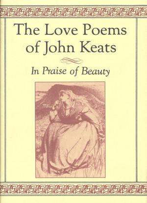 John Keats; Introduction by David Stanford Burr The Love Poems of John ...