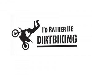 Wall Decal Quote Sticker Vinyl Art I'd Rather be Dirt biking Boy's ...