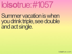 Summer vacation is when you