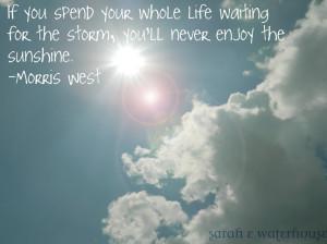 enjoy the sunshine
