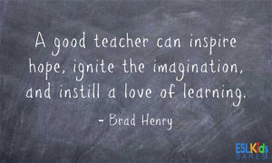 Good Quotes About Teachers Teaching ~ Teaching Quotes - ESL Kids Games ...