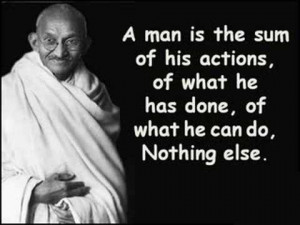 man is the sum of his actions, of what he has done, of what he can ...