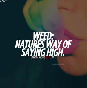 Weed: Natures way of saying high