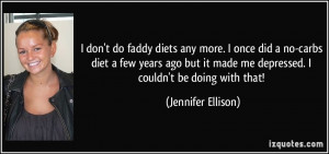 quote-i-don-t-do-faddy-diets-any-more-i-once-did-a-no-carbs-diet-a-few ...