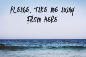 Take Me Away From Here