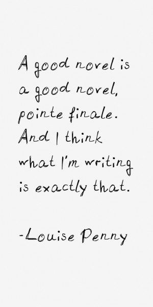 good novel is a good novel, pointe finale. And I think what I'm ...