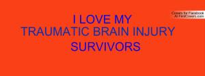 love my traumatic brain injury survivors 109454 jpg i