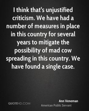 think that's unjustified criticism. We have had a number of measures ...