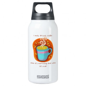 Funny Coffee Addict Quote or Saying 10 Oz Insulated SIGG Thermos Water ...