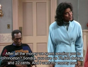 Cosby Show. Princeton costs way more now!