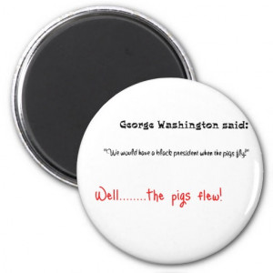 Funny quotes George Washington said Refrigerator Magnet
