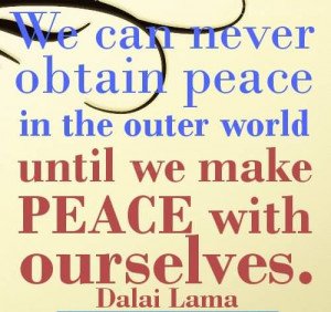 ... obtain-peace-in-the-outer-world-until-we-make-peace-with-outselves.jpg