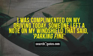 was complimented on my driving today. Someone left a note on my ...