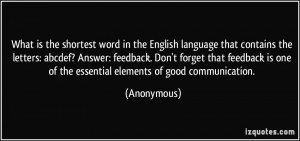... feedback is one of the essential elements of good communication