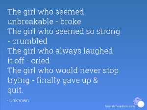 seemed unbreakable - broke The girl who seemed so strong - crumbled ...