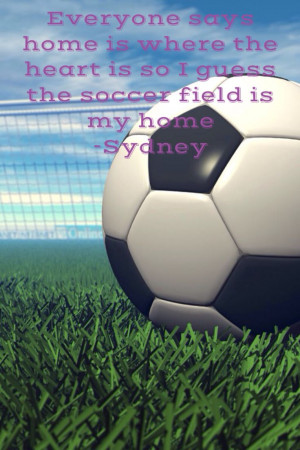 Soccer Quote Images My soccer quote!!!!! pinned by sydney soccer