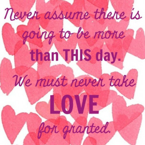 Never take love for granted #quote