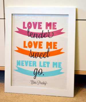 Love me tender 8x10 print- Elvis Presley- bedroom art- Wedding sign ...