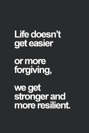 we get stronger and more resilient