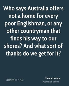 Henry Lawson - Who says Australia offers not a home for every poor ...