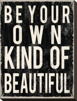 Be Yourself...Be Unique
