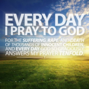 god is almighty always i pray to god for the suffering rape and death ...