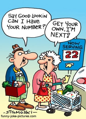 Funny Old People Queue Number Cartoon - Say good lookin can I have ...