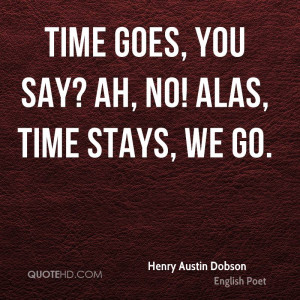 Henry Austin Dobson Time Quotes