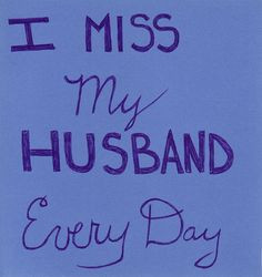 miss my husband every day by Kiki Marcus, via Flickr More
