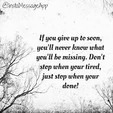 ... know-what-youll-be-missingdont-stop-when-your-tiredjust-stop-when-your