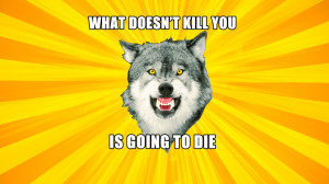 Courage Wolf Quotes Courage wolf has motivated me