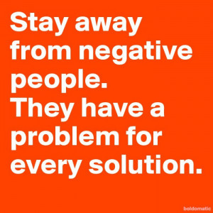 Stay-away-from-negative-people-They-have-a-problem