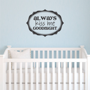 Always Kiss Me Goodnight Framed Wall Quotes™ Decal