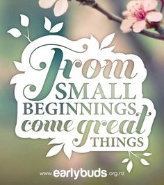 ... come great things. #quote #NICU #preemie #prem www.earlybuds.org.nz