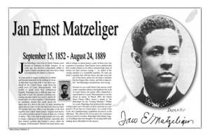 Jan Ernst Matzeliger (1852–1889) invented a shoemaking machine that ...
