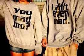 you mad bro dec 18 39 you mad bro swag shirts couple girl boy quote ...