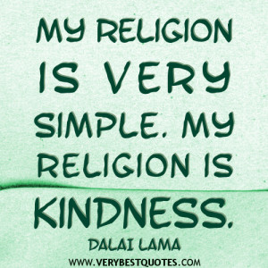 ... kindness-dalai-lama-quotes/my-religion-is-kindness-quotes-dalai-lama