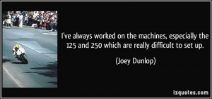 More Joey Dunlop Quotes