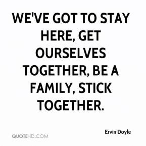 quotes about family sticking together
