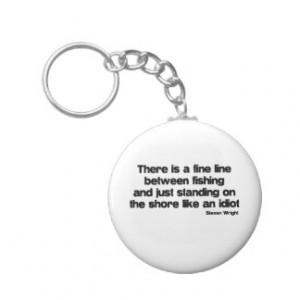 Funny Fishing quote Key Chains
