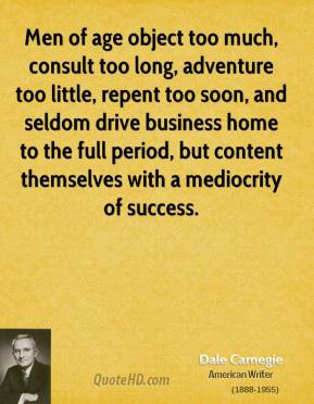 Nothing is as approved as mediocrity, the majority has established it ...