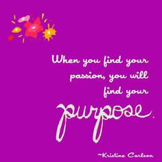... find your purpose # quote more purpose quotes sayings quotes