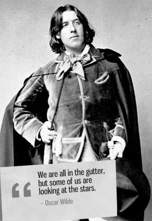 "Top 10 Oscar Wilde Quotes ""We are all in the gutter, but some of us ..."