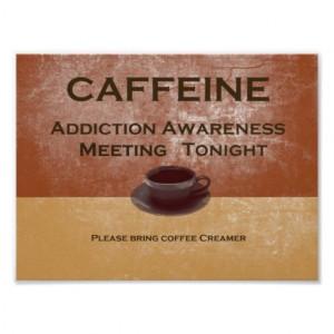 Caffeine Addiction Poster