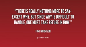 quote-Toni-Morrison-there-is-really-nothing-more-to-say-except-111141 ...