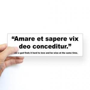 Funny Gifts > Funny Auto > Latin Wise Love Quote Bumper Sticker