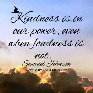 kindness quotes, Kindness is in our power quotes