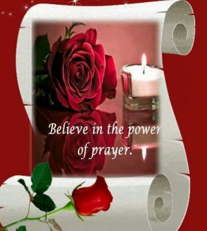 Believe in the power of PRAYER. Ask in the name of Jesus...there is ...