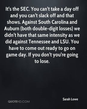 Sarah Lowe - It's the SEC. You can't take a day off and you can't ...