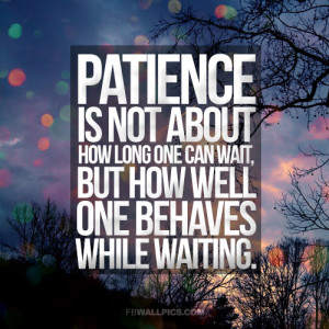 Waiting and Patience Wisdom Quote Picture